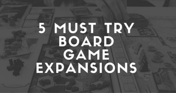 5 Must Try Board Game Expansions