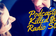 Podcasts Killed the Radio Star