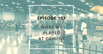 BGA 103 - What We Played at Origins