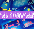 Episode 104 - Game Mechanics that Only Work in a Perfect World