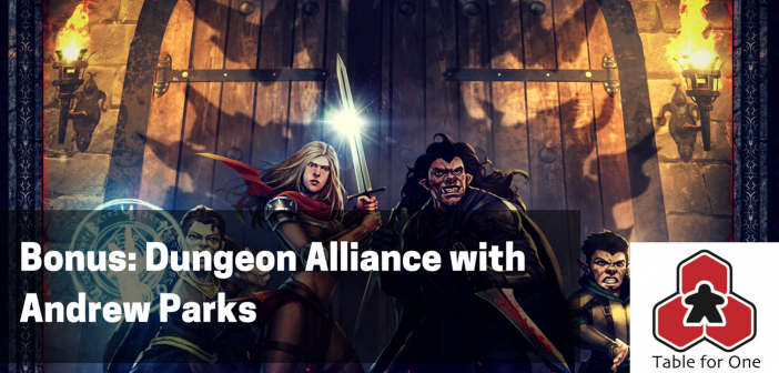 Table for One Bonus Episode – Dungeon Alliance with Andrew Parks
