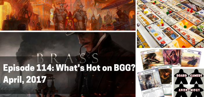 Episode 114 – What's Hot on BGG, April 2017