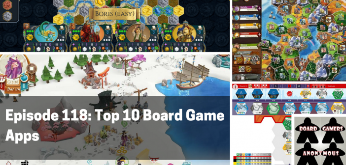 Episode 118: Top 10 Board Game Apps